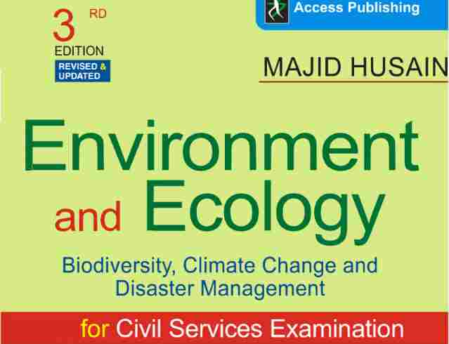 Environment and Ecology By Majid Husain for Civil Services Examination