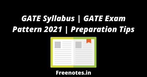 GATE Syllabus GATE Exam Pattern 2021 Preparation Tips