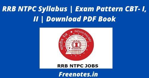 RRB NTPC Syllabus Exam Pattern CBT- I, II Download PDF Book