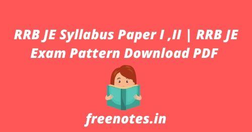 RRB JE Syllabus Paper I ,II RRB JE Exam Pattern Download PDF